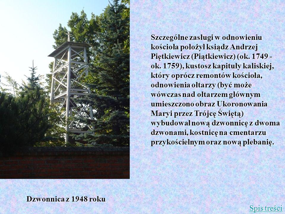 Szczególne zasługi w odnowieniu kościoła położył ksiądz Andrzej Piętkiewicz (Piątkiewicz) (ok. 1749 - ok. 1759), kustosz kapituły kaliskiej, który opr