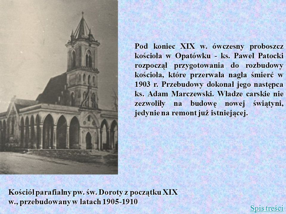 Pod koniec XIX w.ówczesny proboszcz kościoła w Opatówku - ks.