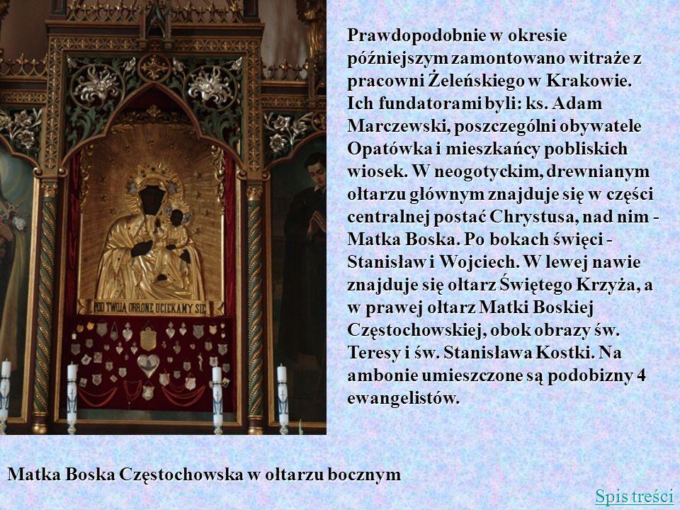Prawdopodobnie w okresie późniejszym zamontowano witraże z pracowni Żeleńskiego w Krakowie. Ich fundatorami byli: ks. Adam Marczewski, poszczególni ob