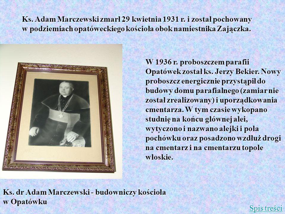 Ks. Adam Marczewski zmarł 29 kwietnia 1931 r. i został pochowany w podziemiach opatóweckiego kościoła obok namiestnika Zajączka. W 1936 r. proboszczem