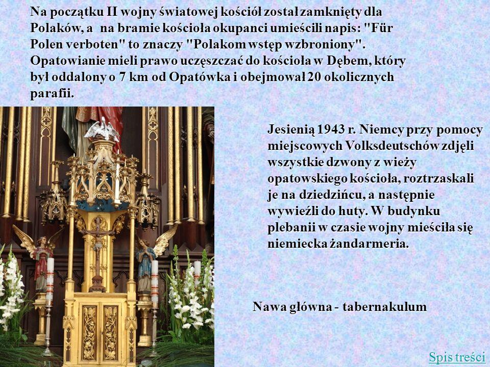 Na początku II wojny światowej kościół został zamknięty dla Polaków, a na bramie kościoła okupanci umieścili napis: Für Polen verboten to znaczy Polakom wstęp wzbroniony .