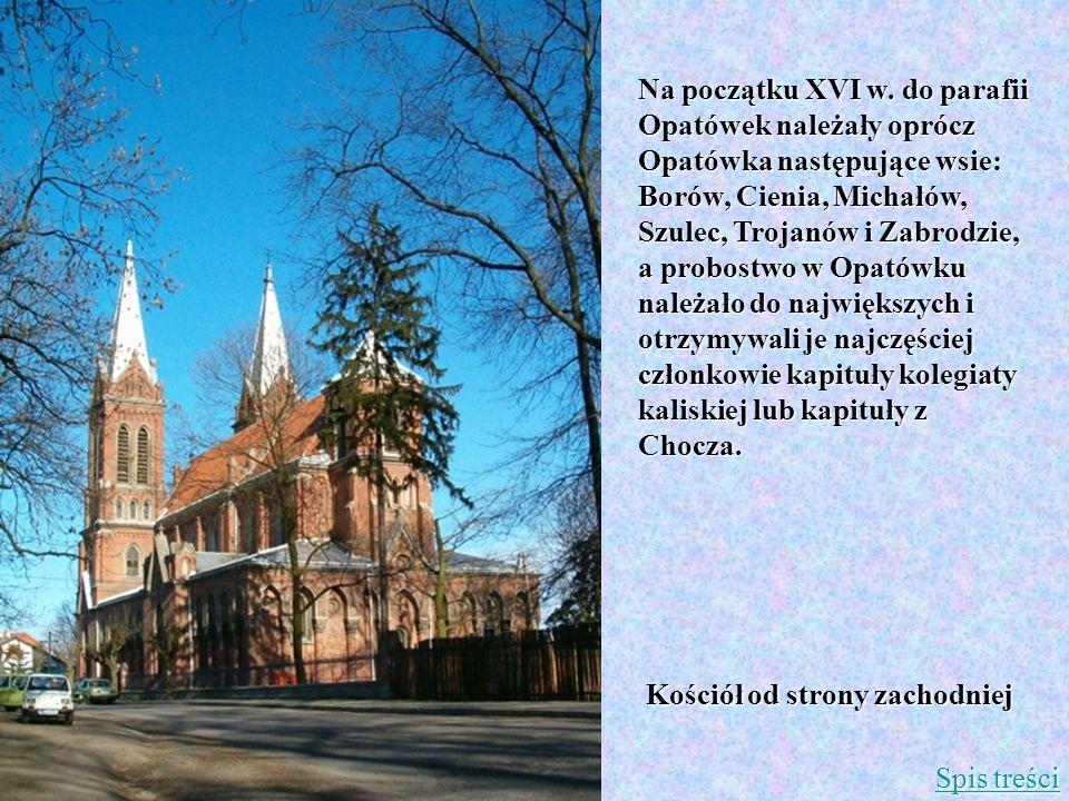 Na początku XVI w. do parafii Opatówek należały oprócz Opatówka następujące wsie: Borów, Cienia, Michałów, Szulec, Trojanów i Zabrodzie, a probostwo w