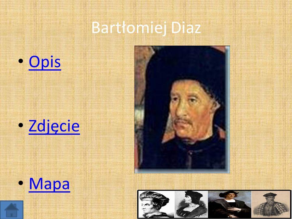 Bartłomiej Diaz Opis Zdjęcie Mapa