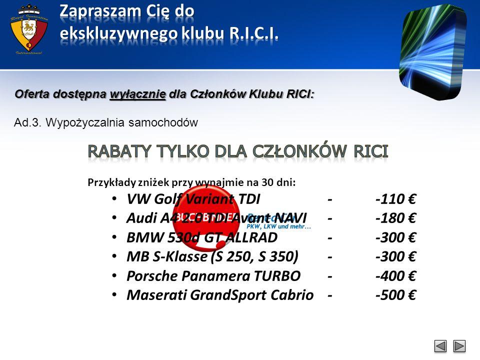 Oferta dostępna wyłącznie dla Członków Klubu RICI: Ad.3. Wypożyczalnia samochodów