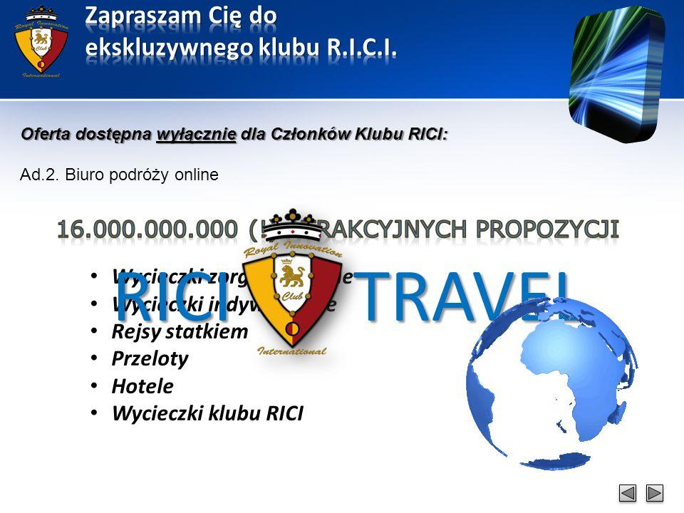 Oferta dostępna wyłącznie dla Członków Klubu RICI: Ad.2. Biuro podróży online TRAVELRICI