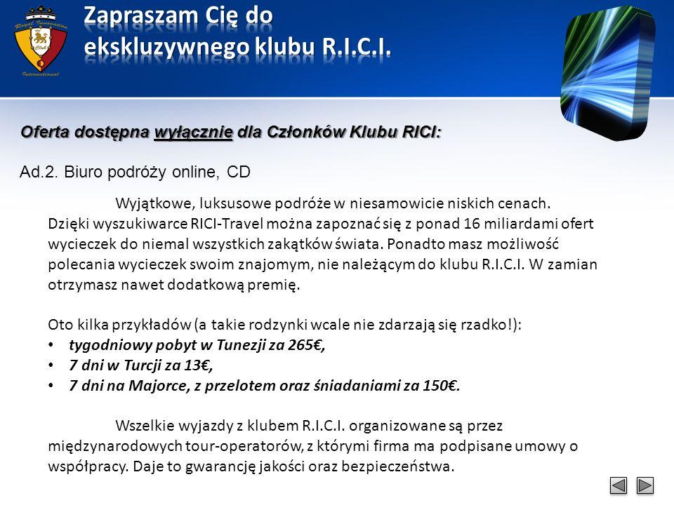 Oferta dostępna wyłącznie dla Członków Klubu RICI: Ad.2.