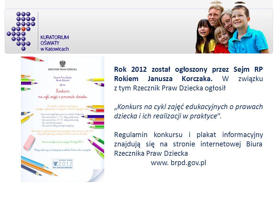 Rok 2012 został ogłoszony przez Sejm RP Rokiem Janusza Korczaka. W związku z tym Rzecznik Praw Dziecka ogłosił Konkurs na cykl zajęć edukacyjnych o pr