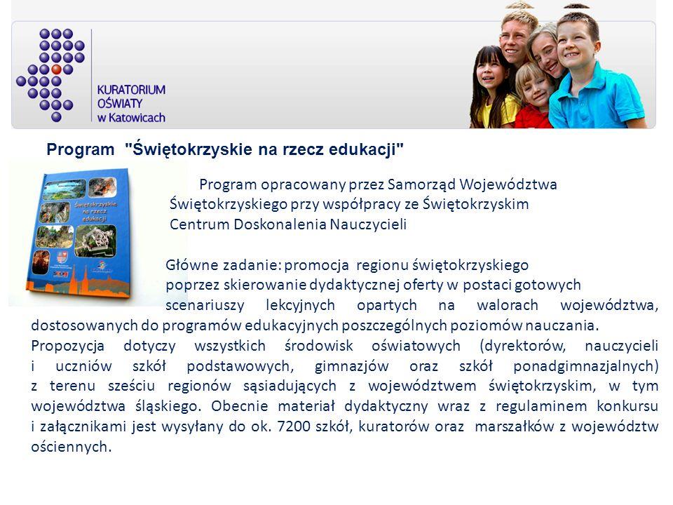 Program opracowany przez Samorząd Województwa Świętokrzyskiego przy współpracy ze Świętokrzyskim Centrum Doskonalenia Nauczycieli Główne zadanie: prom