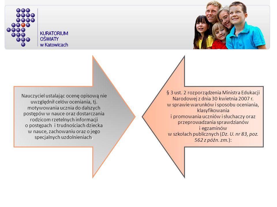 Nauczyciel ustalając ocenę opisową nie uwzględnił celów oceniania, tj. motywowania ucznia do dalszych postępów w nauce oraz dostarczania rodzicom rzet