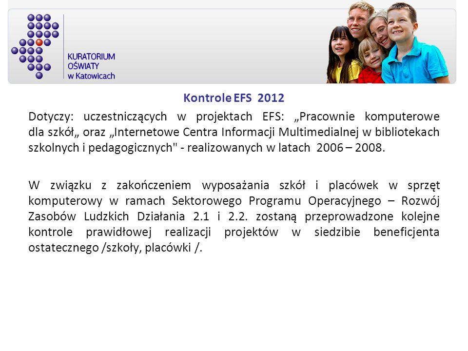 Kontrole EFS 2012 Dotyczy: uczestniczących w projektach EFS: Pracownie komputerowe dla szkół oraz Internetowe Centra Informacji Multimedialnej w bibli