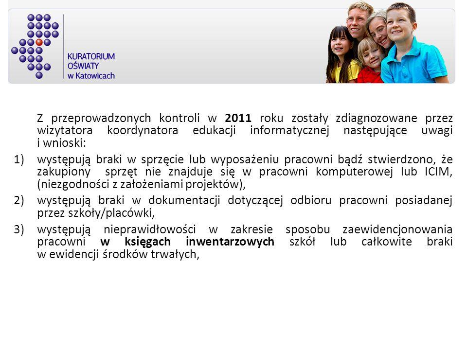 Z przeprowadzonych kontroli w 2011 roku zostały zdiagnozowane przez wizytatora koordynatora edukacji informatycznej następujące uwagi i wnioski: 1)wys