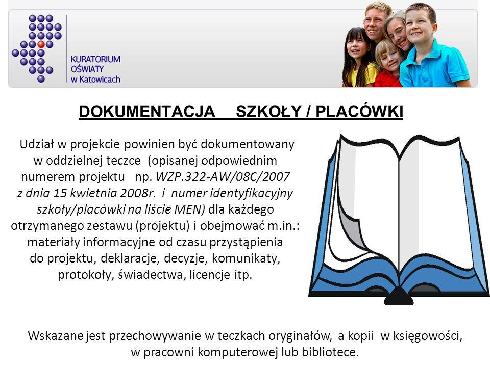 DOKUMENTACJA SZKOŁY / PLACÓWKI Udział w projekcie powinien być dokumentowany w oddzielnej teczce (opisanej odpowiednim numerem projektu np. WZP.322-AW