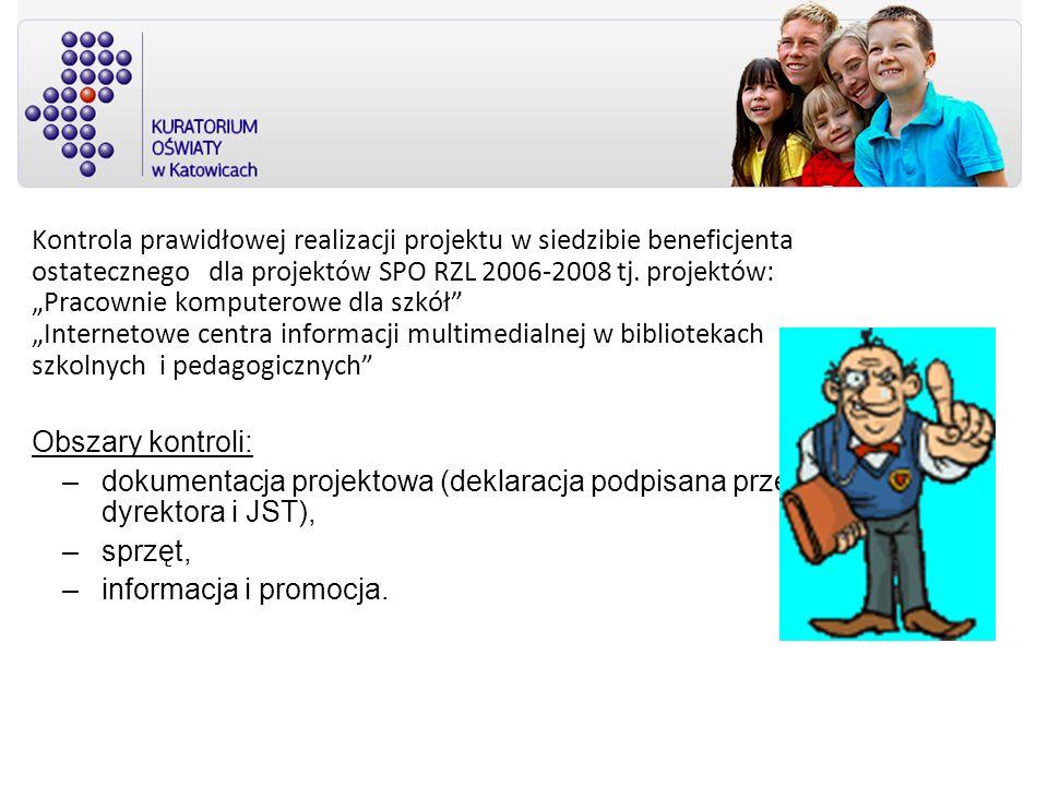 Kontrola prawidłowej realizacji projektu w siedzibie beneficjenta ostatecznego dla projektów SPO RZL 2006-2008 tj. projektów: Pracownie komputerowe dl