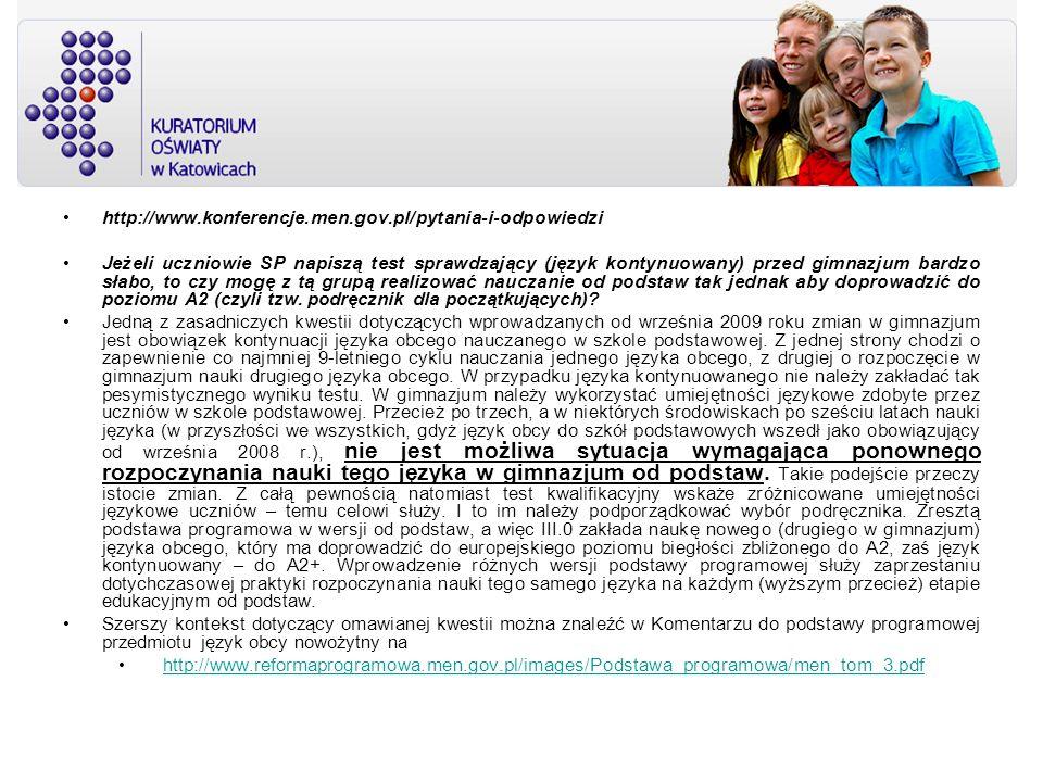 http://www.konferencje.men.gov.pl/pytania-i-odpowiedzi Jeżeli uczniowie SP napiszą test sprawdzający (język kontynuowany) przed gimnazjum bardzo słabo