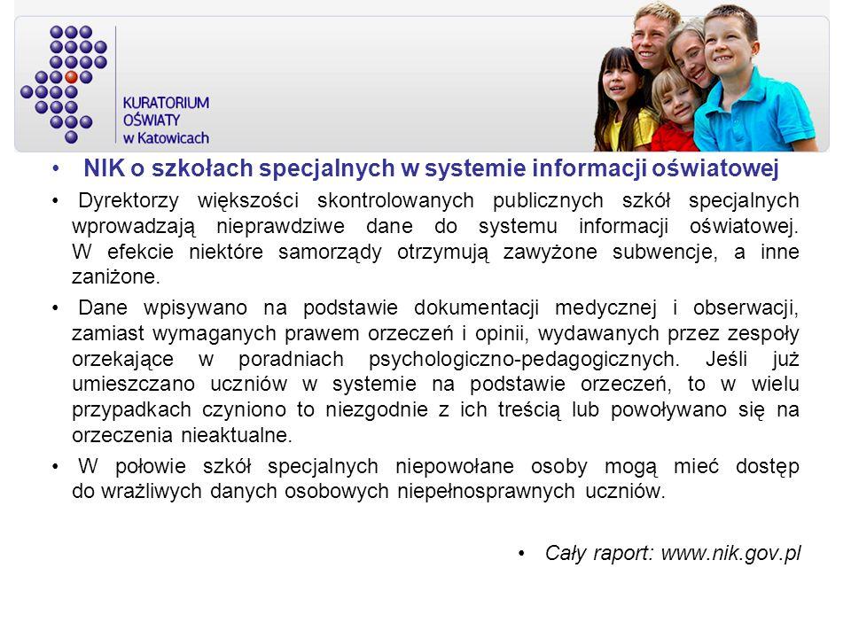NIK o szkołach specjalnych w systemie informacji oświatowej Dyrektorzy większości skontrolowanych publicznych szkół specjalnych wprowadzają nieprawdzi