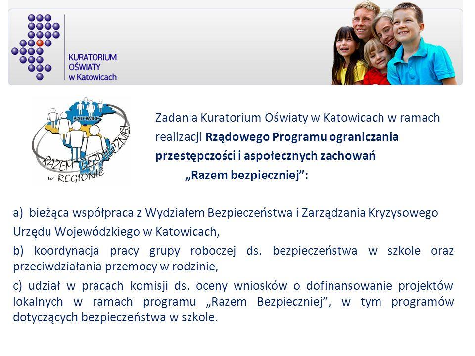 Zadania Kuratorium Oświaty w Katowicach w ramach realizacji Rządowego Programu ograniczania przestępczości i aspołecznych zachowań Razem bezpieczniej: