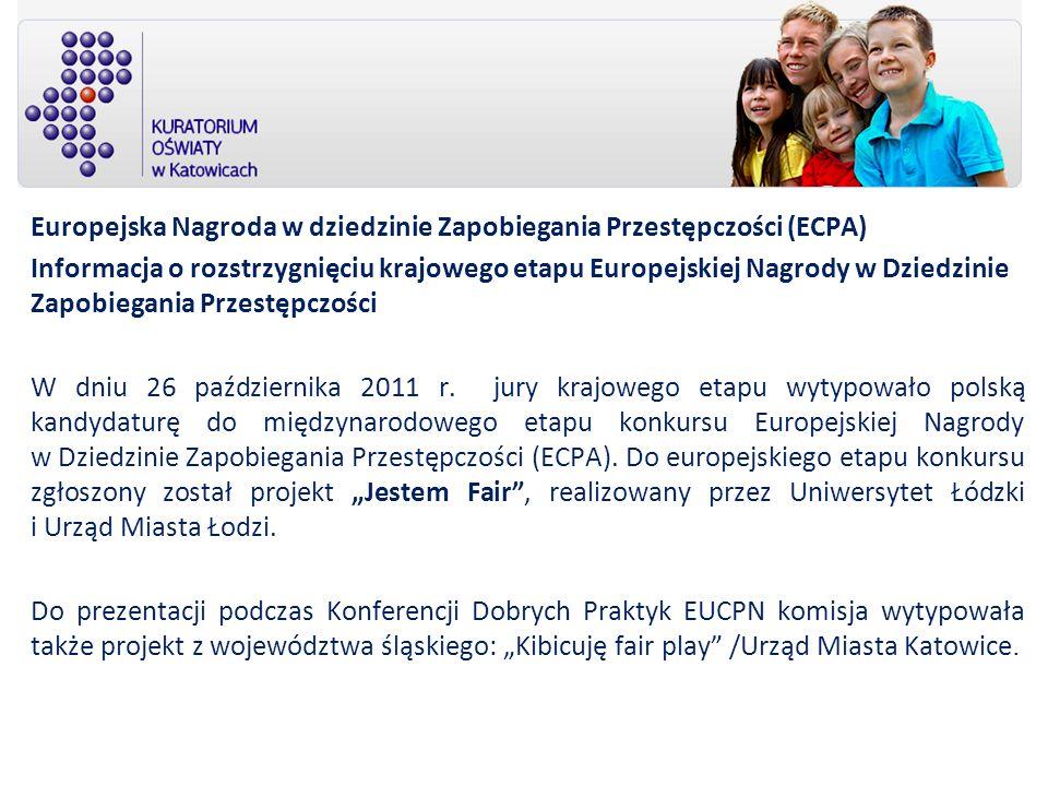 Europejska Nagroda w dziedzinie Zapobiegania Przestępczości (ECPA) Informacja o rozstrzygnięciu krajowego etapu Europejskiej Nagrody w Dziedzinie Zapo