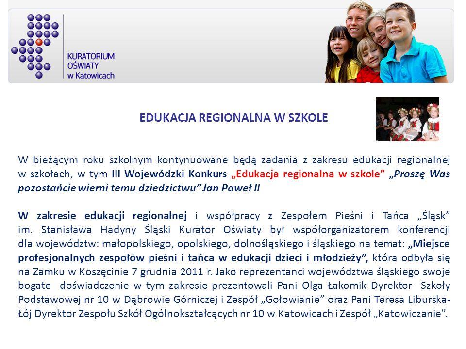 EDUKACJA REGIONALNA W SZKOLE W bieżącym roku szkolnym kontynuowane będą zadania z zakresu edukacji regionalnej w szkołach, w tym III Wojewódzki Konkur