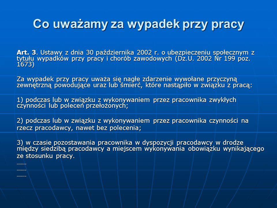 Co uważamy za wypadek przy pracy Art. 3. Ustawy z dnia 30 października 2002 r. o ubezpieczeniu społecznym z tytułu wypadków przy pracy i chorób zawodo