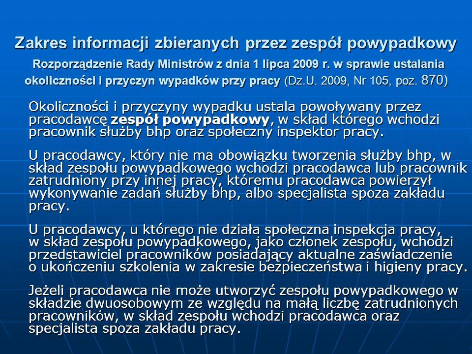 Zakres informacji zbieranych przez zespół powypadkowy Rozporządzenie Rady Ministrów z dnia 1 lipca 2009 r. w sprawie ustalania okoliczności i przyczyn