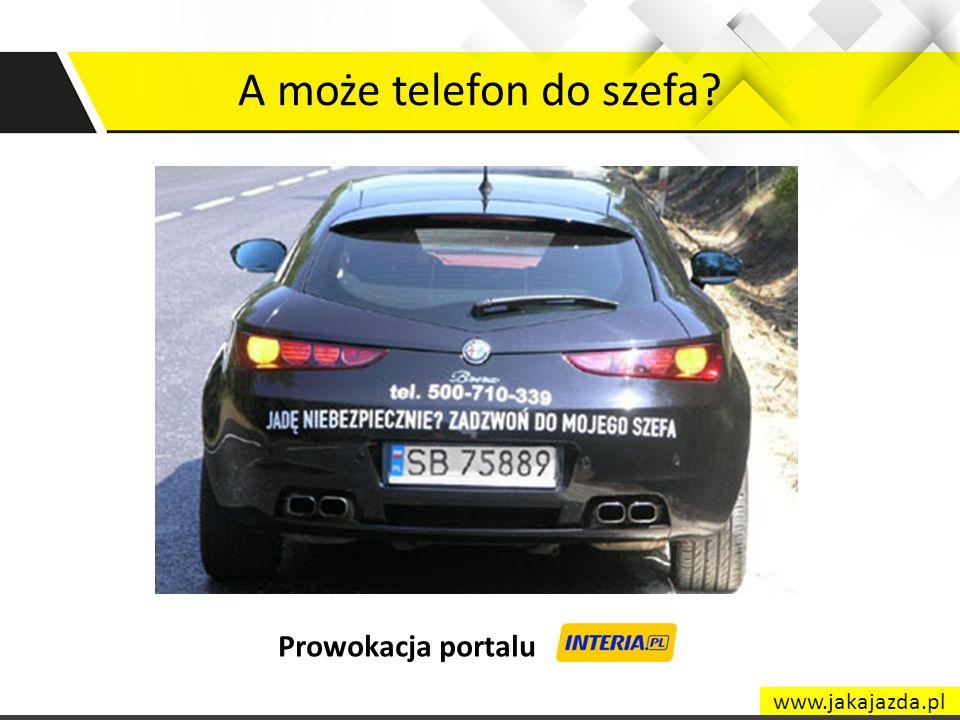 A może telefon do szefa? Prowokacja portalu www.jakajazda.pl