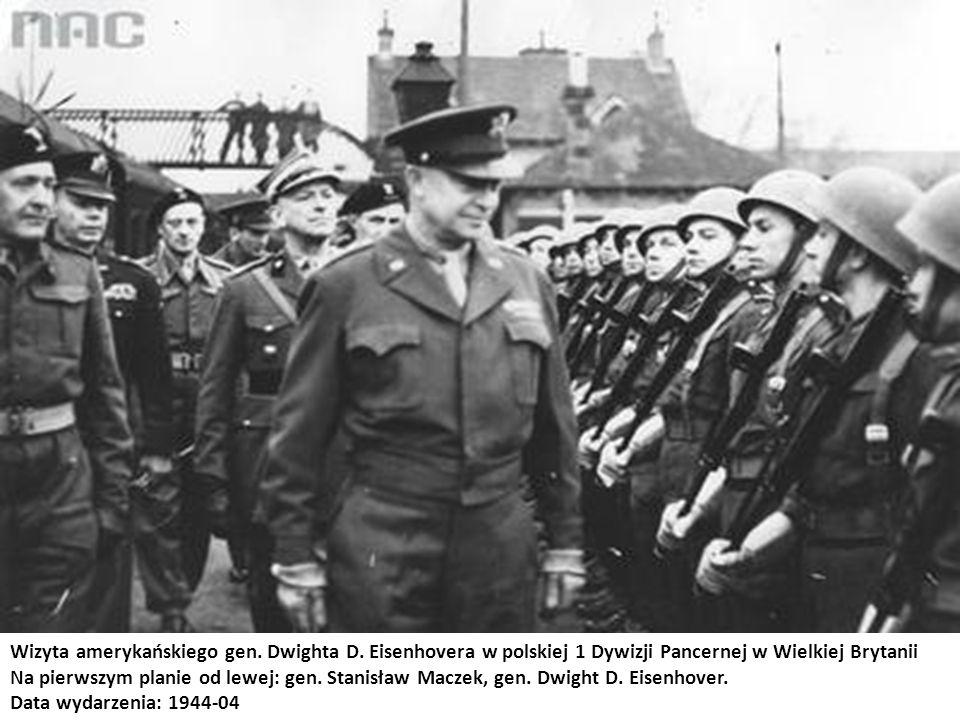 Wizyta amerykańskiego gen. Dwighta D. Eisenhovera w polskiej 1 Dywizji Pancernej w Wielkiej Brytanii Na pierwszym planie od lewej: gen. Stanisław Macz
