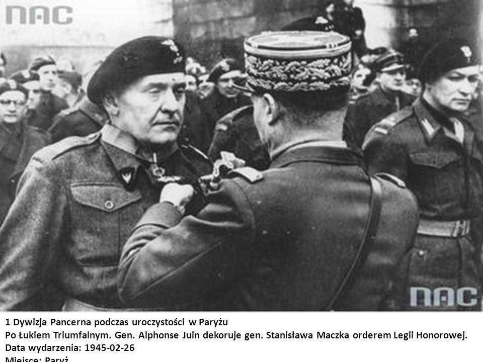 1 Dywizja Pancerna podczas uroczystości w Paryżu Po Łukiem Triumfalnym. Gen. Alphonse Juin dekoruje gen. Stanisława Maczka orderem Legii Honorowej. Da
