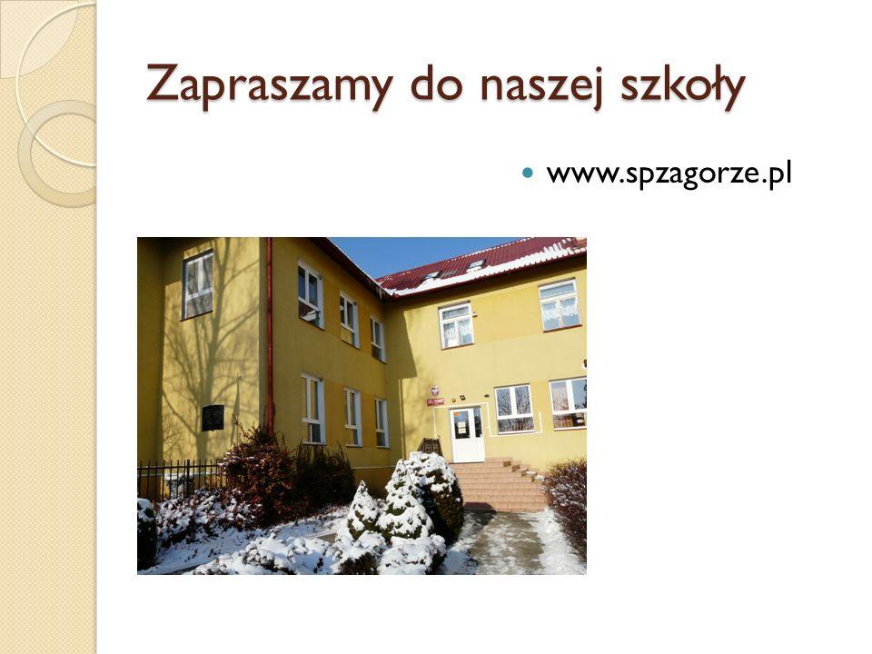 Zapraszamy do naszej szkoły www.spzagorze.pl