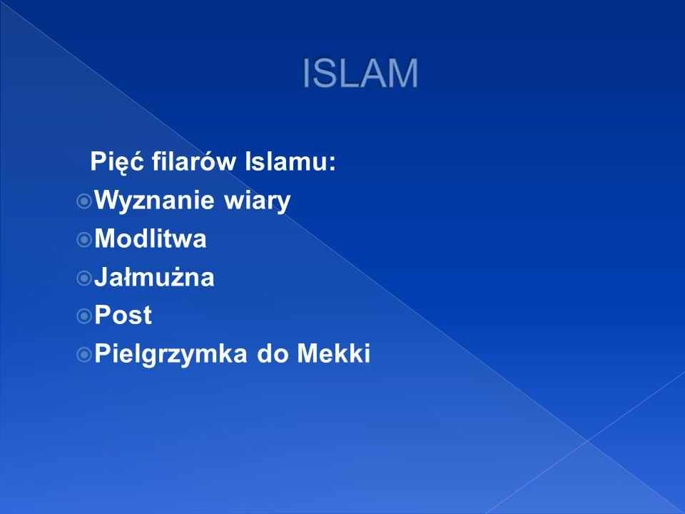 Pięć filarów Islamu: Wyznanie wiary Modlitwa Jałmużna Post Pielgrzymka do Mekki