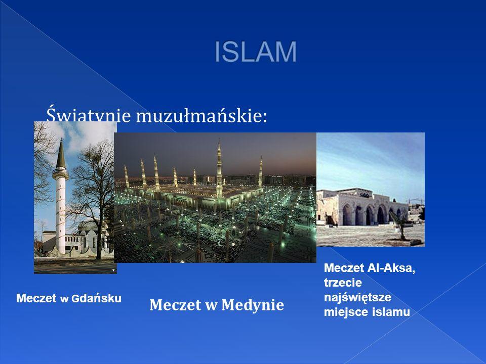 Świątynie muzułmańskie: Meczet w G dańsku Meczet Al-Aksa, trzecie najświętsze miejsce islamu Meczet w Medynie