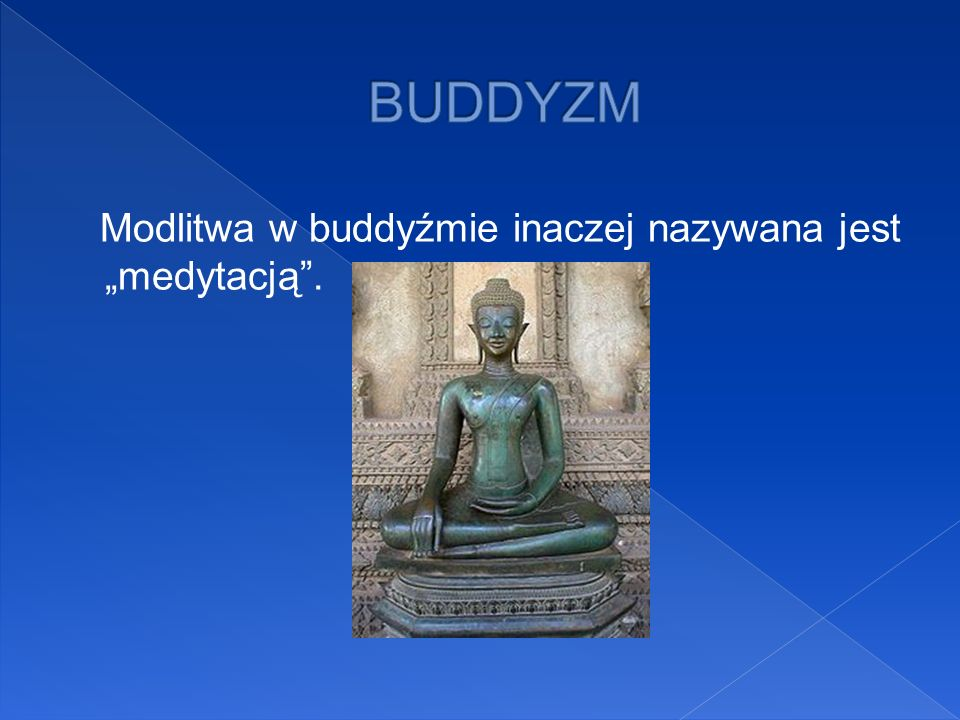 Modlitwa w buddyźmie inaczej nazywana jest medytacją.