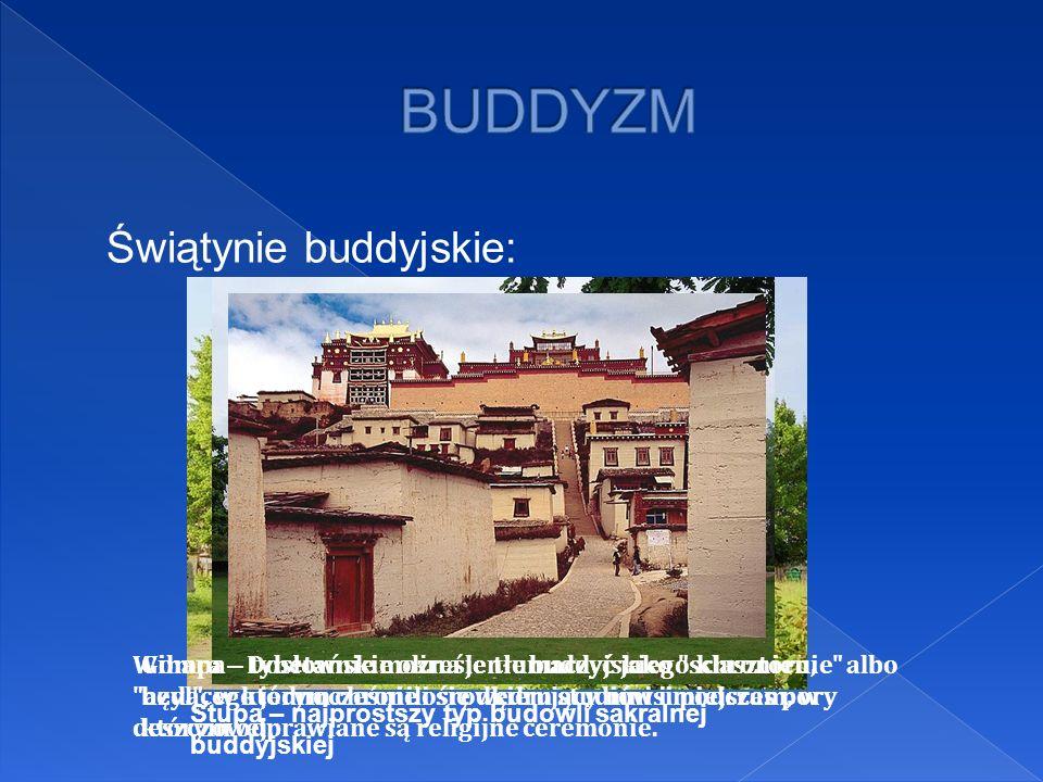 Świątynie buddyjskie: Stupa – najprostszy typ budowli sakralnej buddyjskiej Wihara - Dosłownie można je tłumaczyć jako