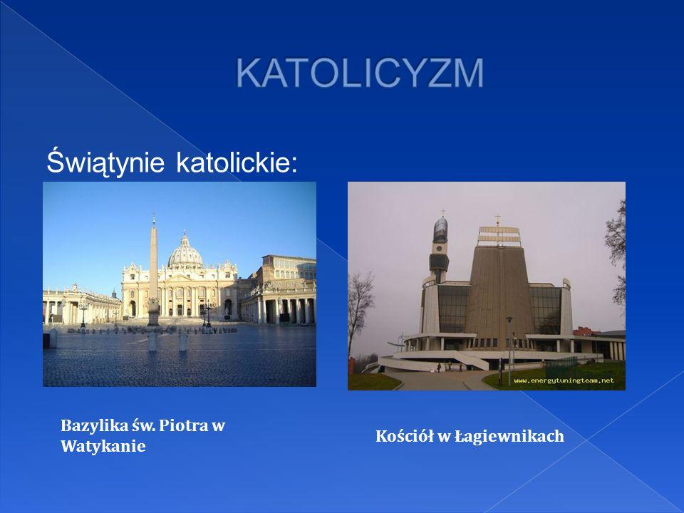 Świątynie katolickie: Bazylika św. Piotra w Watykanie Kościół w Łagiewnikach