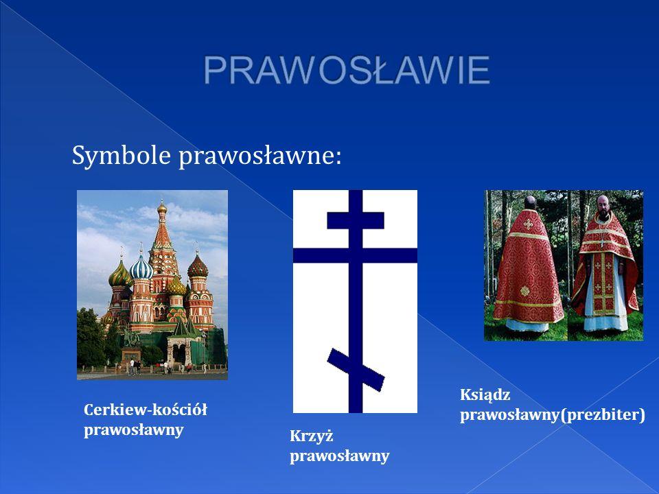 Symbole prawosławne: Cerkiew-kościół prawosławny Krzyż prawosławny Ksiądz prawosławny(prezbiter)