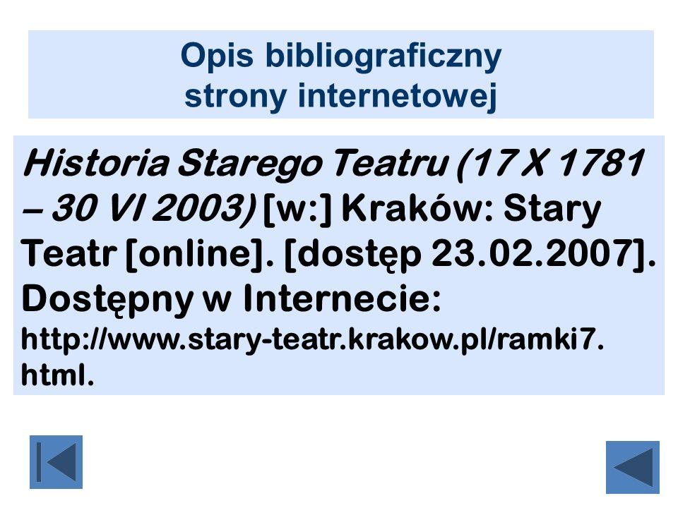 Historia Starego Teatru (17 X 1781 – 30 VI 2003) [w:] Kraków: Stary Teatr [online]. [dost ę p 23.02.2007]. Dost ę pny w Internecie: http://www.stary-t