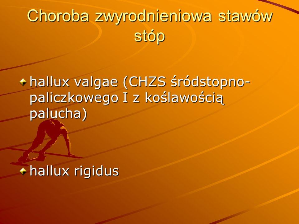 Choroba zwyrodnieniowa stawów stóp hallux valgae (CHZS śródstopno- paliczkowego I z koślawością palucha) hallux rigidus