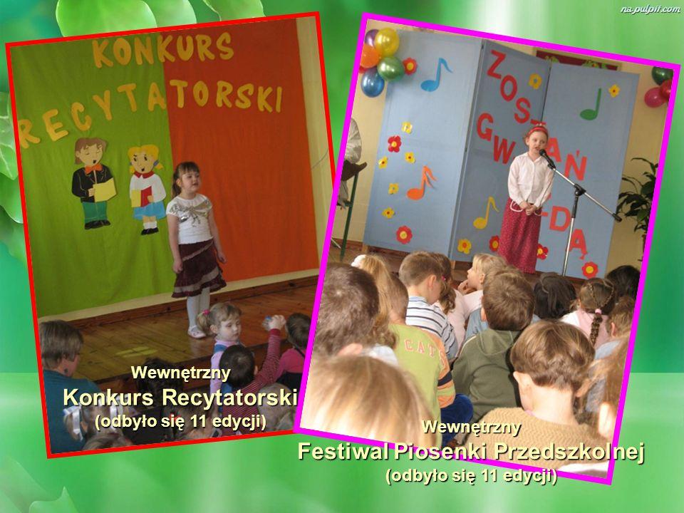 Wewnętrzny Konkurs Recytatorski (odbyło się 11 edycji) Wewnętrzny Festiwal Piosenki Przedszkolnej (odbyło się 11 edycji)