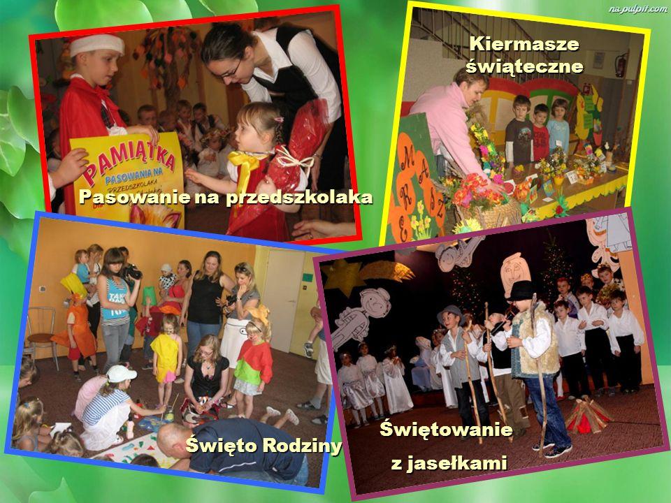 Święto Rodziny Kiermasze świąteczne Pasowanie na przedszkolaka Świętowanie z jasełkami z jasełkami