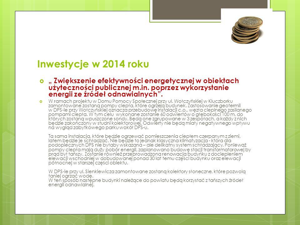 Inwestycje w 2014 roku Zwiększenie efektywności energetycznej w obiektach użyteczności publicznej m.in. poprzez wykorzystanie energii ze źródeł odnawi