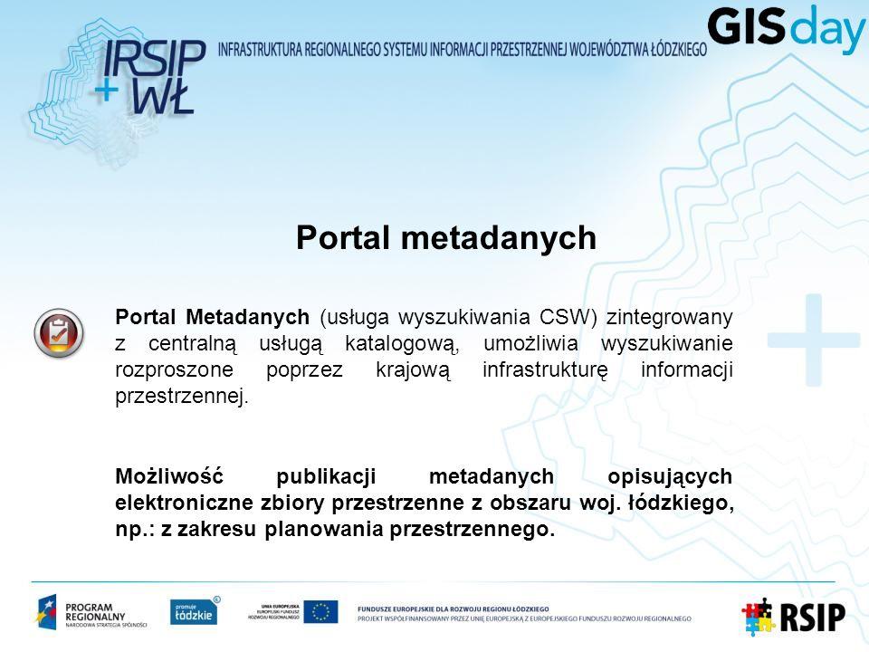 Portal Metadanych (usługa wyszukiwania CSW) zintegrowany z centralną usługą katalogową, umożliwia wyszukiwanie rozproszone poprzez krajową infrastrukturę informacji przestrzennej.