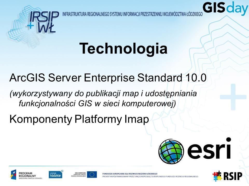 Technologia ArcGIS Server Enterprise Standard 10.0 (wykorzystywany do publikacji map i udostępniania funkcjonalności GIS w sieci komputerowej) Kompone
