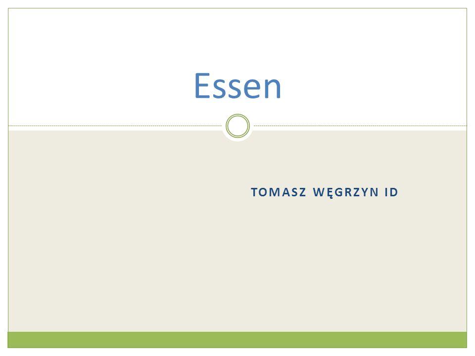 TOMASZ WĘGRZYN ID Essen