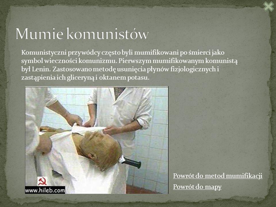 Komunistyczni przywódcy często byli mumifikowani po śmierci jako symbol wieczności komunizmu.