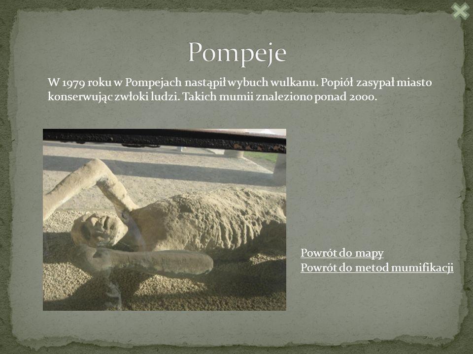 W 1979 roku w Pompejach nastąpił wybuch wulkanu.Popiół zasypał miasto konserwując zwłoki ludzi.