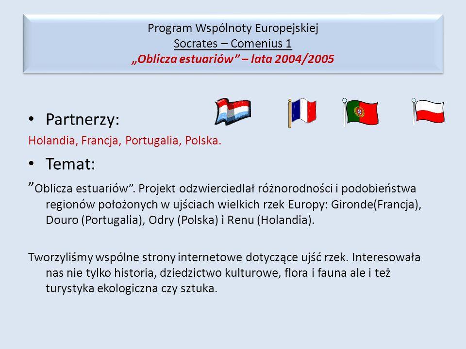 Partnerzy: Holandia, Francja, Portugalia, Polska. Temat: Oblicza estuariów. Projekt odzwierciedlał różnorodności i podobieństwa regionów położonych w