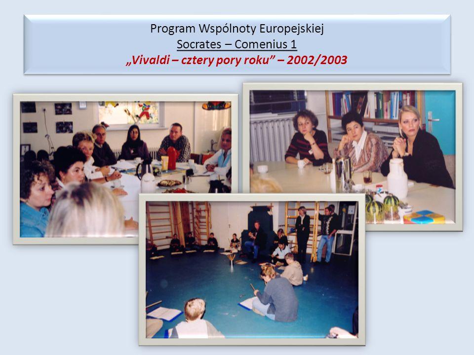 Program Wspólnoty Europejskiej Socrates – Comenius 1 Vivaldi – cztery pory roku – 2002/2003