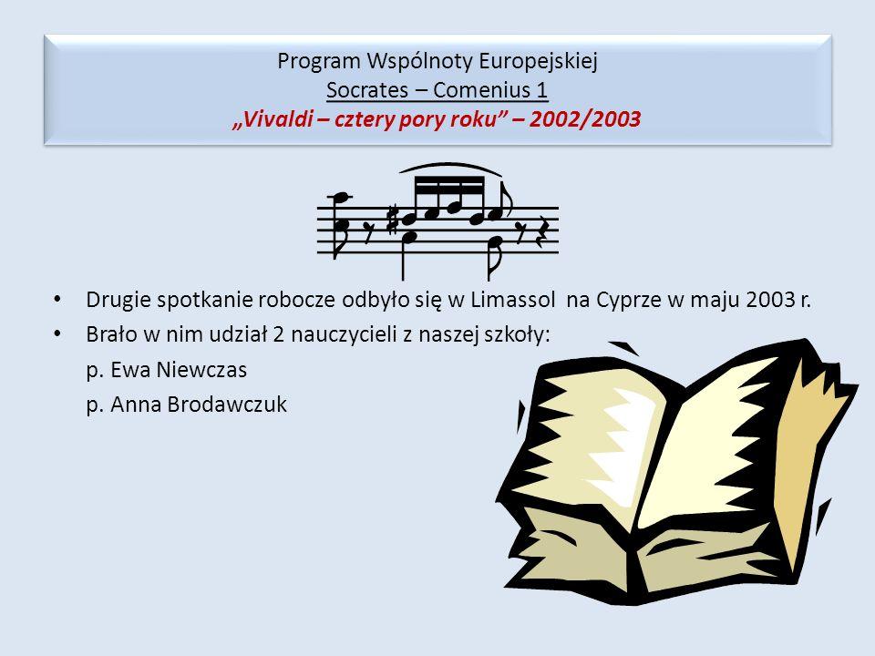 Drugie spotkanie robocze odbyło się w Limassol na Cyprze w maju 2003 r. Brało w nim udział 2 nauczycieli z naszej szkoły: p. Ewa Niewczas p. Anna Brod