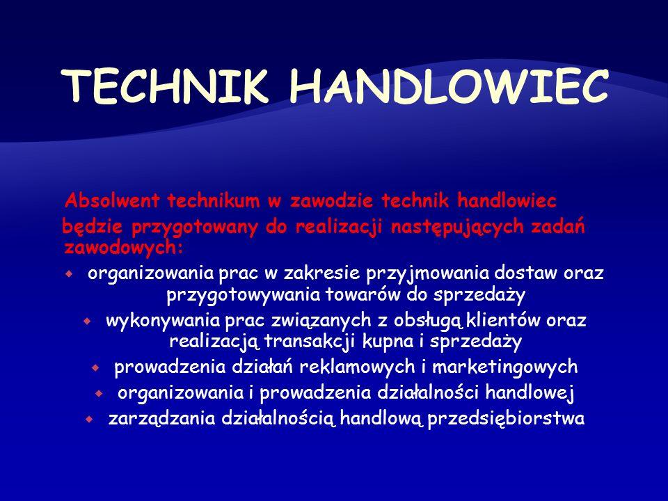 Absolwent technikum w zawodzie technik handlowiec będzie przygotowany do realizacji następujących zadań zawodowych: organizowania prac w zakresie przy