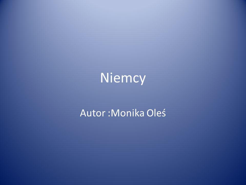 Niemcy Autor :Monika Oleś