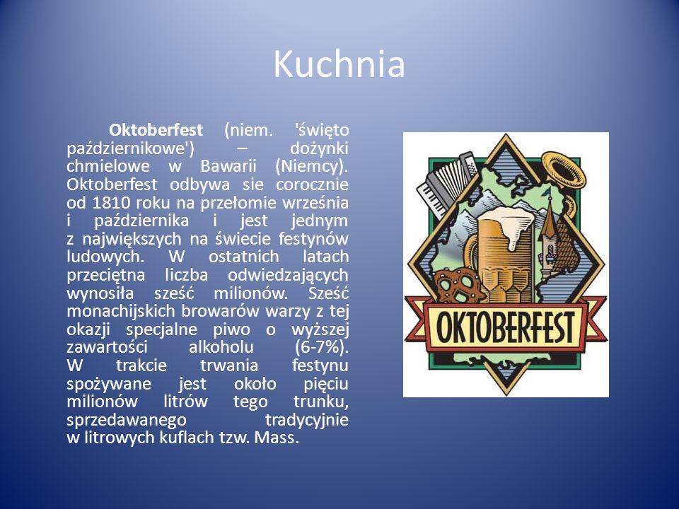 Kuchnia Oktoberfest (niem. 'święto październikowe') – dożynki chmielowe w Bawarii (Niemcy). Oktoberfest odbywa sie corocznie od 1810 roku na przełomie